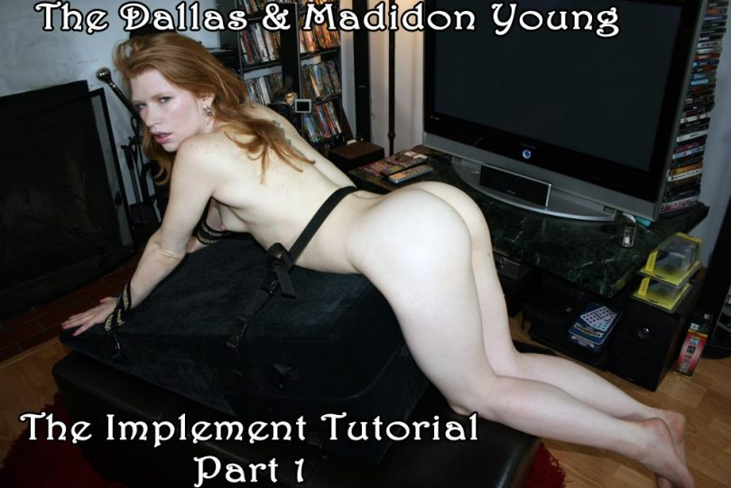 madison tut1 main 810x541 - Dallas Spanks Hard – MP4/SD – The Dallas,Madison Young - The Implement Tutorial Pt 1