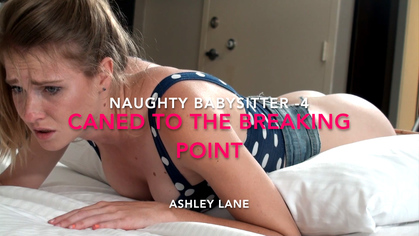 default 7 - Assume The Position Studios – MP4/HD – THE MASTER,ASHLEY LANE - NAUGHTY BABYSITTER CANED TO THE BREAKING POINT - ASHLEY LANE 4 | DEC. 18, 18