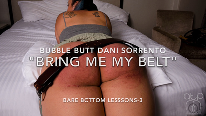 Assume The Position Studios – MP4/HD – THE MASTER,DANI SORRENTO – BRING ME MY BELT – BARE BOTTOM LESSONS FOR DANI SORRENTO 3 | SEP. 20, 19